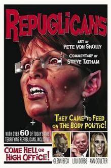 Repuglicans - Steve Tatham, Pete Von Sholly