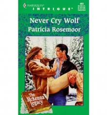 Never Cry Wolf - Patricia Rosemoor