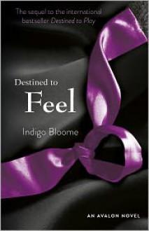 Destined to Feel - Indigo Bloome