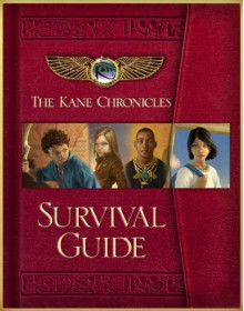 The Kane Chronicles Survival Guide - Rick Riordan