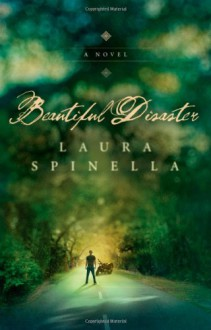 Beautiful Disaster - Laura Spinella