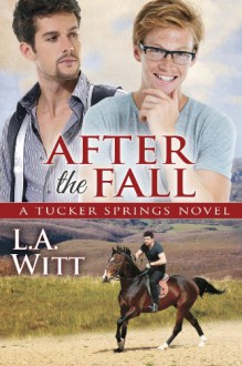 After the Fall (Tucker Springs) - L.A. Witt