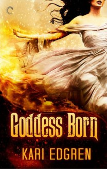 Goddess Born - Kari Edgren