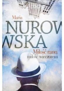 Miłość rano, miłość wieczorem - Maria Nurowska