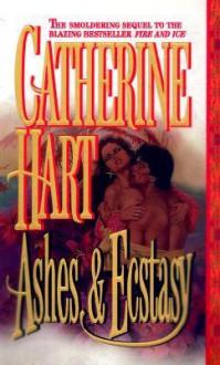 Ashes & Ecstasy - Catherine Hart