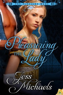 Pleasuring The Lady - Jess Michaels