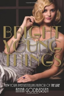 Bright Young Things (Bright Young Things (Quality)) - Anna Godbersen