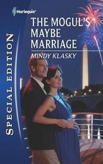The Mogul's Maybe Marriage - Mindy Klasky