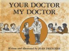 Your Doctor, My Doctor - Joan Drescher