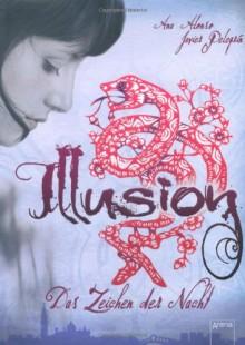 Illusion. Das Zeichen der Nacht - 'Javier Pelegrin', 'Ana Alonso'