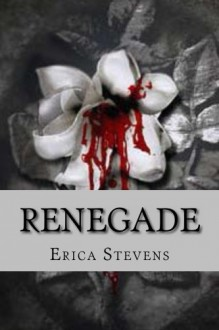Renegade (The Captive Series Book 2) - Erica Stevens