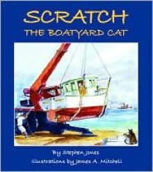 Scratch the Boatyard Cat - Stephen Jones