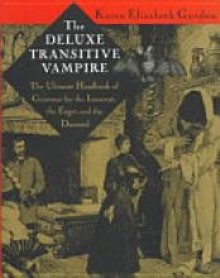 The Transitive Vampire: A Handbook of Grammar for the Innocent, the Eager, and the Doomed - Karen Elizabeth Gordon