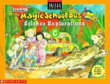The Magic School Bus Exploration C - Scholastic Inc.