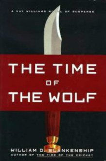 The Time of the Wolf - William D. Blankenship
