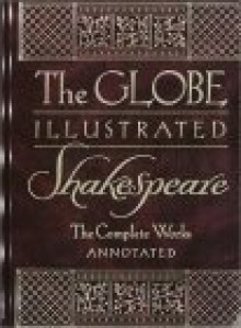 Globe Illustrated Shakespeare: Complete Works - Howard Staunton, John Gilbert, Ray Abel, William Shakespeare