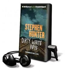 Dirty White Boys (Audio) - Stephen Hunter, Eric G. Dove