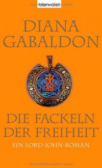 Die Fackeln der Freiheit - Diana Gabaldon, Barbara Schnell