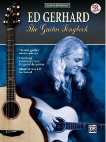 Acoustic Masterclass: Ed Gerhard -- The Guitar Songbook, Book & CD - Ed Gerhard