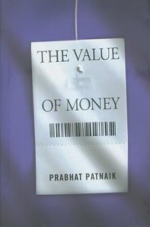 The Value of Money - Prabhat Patnaik