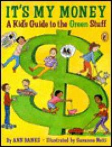 It's My Money: A Kid's Guide to the Green Stuff - Ann Banks, Susanna Natti