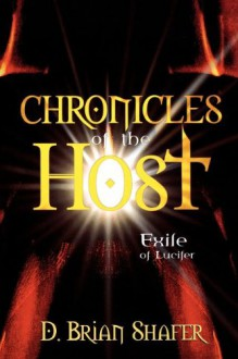 Chronicles of the Host: Exile of Lucifer (Chronicles of the Host) - D. Brian Shafer