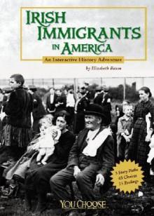 Irish Immigrants in America - Elizabeth Raum