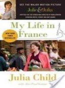 My Life in France (Movie Tie-In Edition) - Julia Child, Alex Prud'Homme