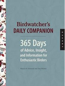 Birdwatcher's Daily Companion - Tom Warhol, Marcus Schneck