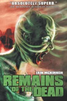 Remains of the Dead - Iain McKinnon, Joe McKinney