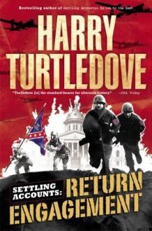 Settling Accounts: Return Engagement - Harry Turtledove