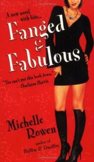 Fanged & Fabulous - Michelle Rowen