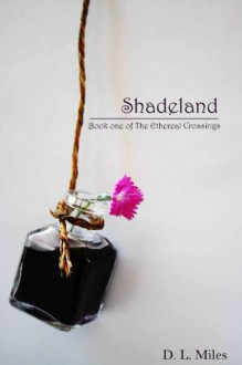 Shadeland (The Ethereal Crossings) - D.L. Miles