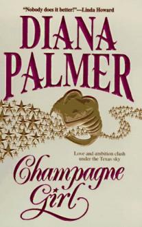 Champagne Girl - Diana Palmer