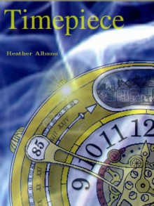 Timepiece - Heather Albano