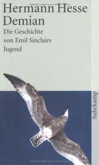 Demian. Die Geschichte von Emil Sinclairs Jugend - Hermann Hesse