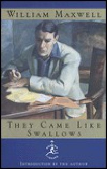 They Came Like Swallows (Modern Library) - William Maxwell
