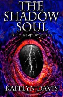 The Shadow Soul - Kaitlyn Davis