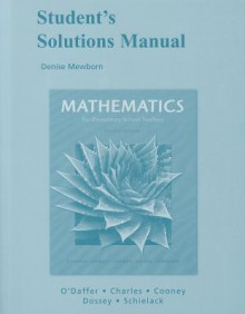 Student Solutions Manual for Mathematics for Elementary School Teachers - Phares O'Daffer, Randall I. Charles, Thomas Cooney