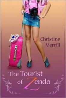 The Tourist of Zenda - Christine Merrill, Holly Gault (Illustrator)