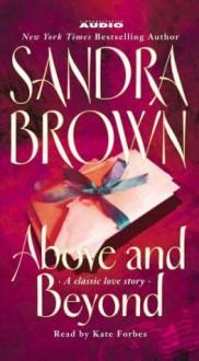 Above and Beyond - Sandra Brown, Kate Forbes