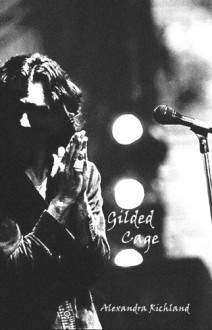 Gilded Cage - Alexandra Richland