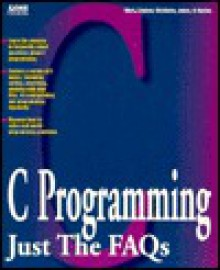 C Programming Just the FAQs - Linder Work, Michael Jones, Linder Work