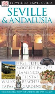 Seville & Andalusia (Eyewitness Travel Guides) - David Baird, Jane Ewart
