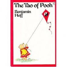 The Tao of Pooh - Benjamin Hoff,Ernest H. Shepard