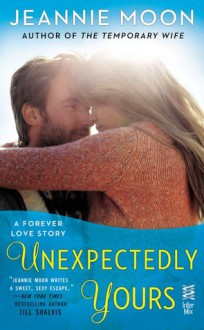 Unexpectedly Yours - Jeannie Moon