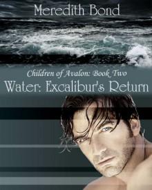 Water: Excalibur's Return (Children of Avalon) - Meredith Bond
