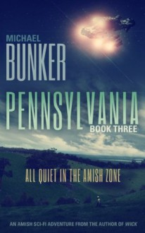 Pennsylvania 3: All Quiet in the Amish Zone - Michael Bunker