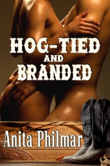 Hog-Tied and Branded - Anita Philmar