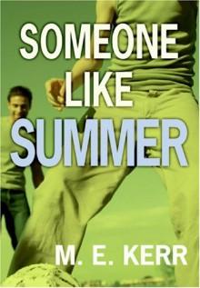 Someone Like Summer - M. E. Kerr